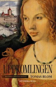 Uppkomlingen (e-bok) av Tomas Blom