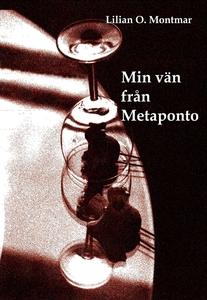 Min vän från Metaponto (e-bok) av Lilian O. Mon