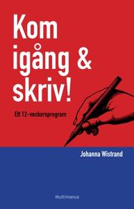 Kom igång & skriv! (e-bok) av Johanna Wistrand