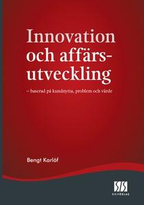 Innovation och affärsutveckling (e-bok) av Beng