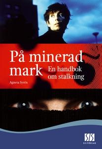På minerad mark: en handbok om stalkning (e-bok