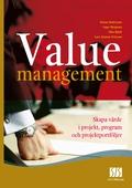 Value Management - skapa värde i projekt, program och projektportföljer