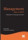 Management från A till Ö - Förklaringar till 150 begrepp och modeller