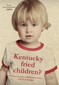 Kentucky fried children? Om den svenska valfrihetens rötter - och dess fiender