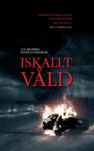 Iskallt våld (e-bok) av Ulf Broberg, Peter Lund