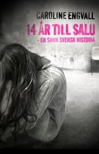 14 år till salu (e-bok) av Caroline Engvall
