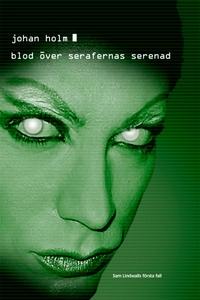 Blod över Serafernas serenad (e-bok) av Johan H