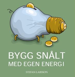 Bygg snålt med egen energi (e-bok) av Stefan La