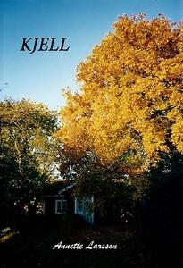 Kjell (e-bok) av Annette Larsson
