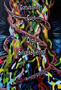 Gatubarnet Curt & Olga Silverstierna (e-bok) av