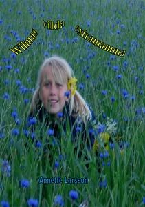Wilmas vilda extramamma (e-bok) av Annette Lars