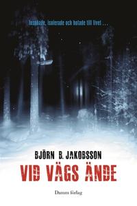 Vid vägs ände (e-bok) av Björn B. Jakobsson