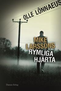 Mike Larssons rymliga hjärta (e-bok) av Olle Lö