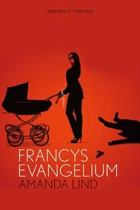 Francys evangelium (e-bok) av Amanda Lind