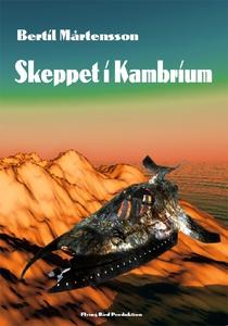 Skeppet i Kambrium (e-bok) av Bertil Mårtensson