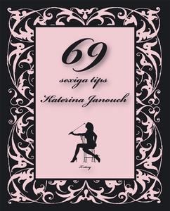 69 sexiga tips (e-bok) av Katerina Janouch