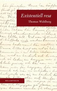 Existentiell resa (e-bok) av Thomas Wahlberg