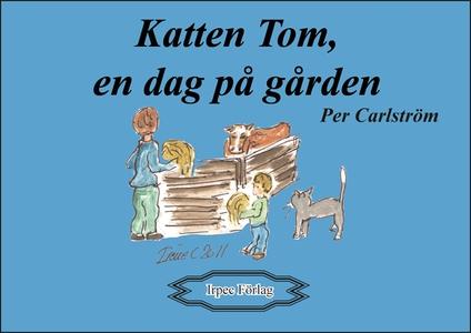 Katten Tom, en dag på gården (e-bok) av Per Car