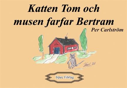 Katten Tom och musen farfar Bertram (e-bok) av