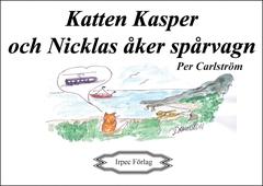 Katten Kasper och Nicklas åker spårvagn
