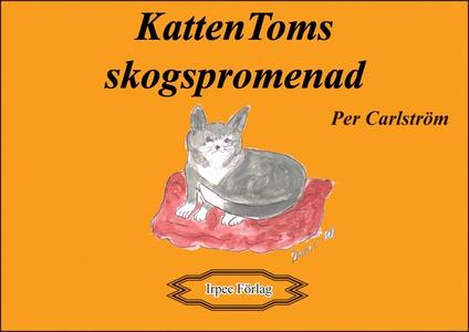 Katten Toms skogspromenad (e-bok) av Per Carlst