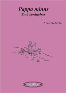Pappa minns, små berättelser (e-bok) av Iréne C