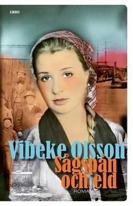 Sågspån och eld (e-bok) av Vibeke Olsson