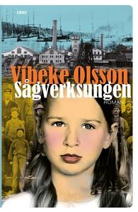 Sågverksungen (e-bok) av Vibeke Olsson