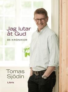 Jag lutar åt Gud (e-bok) av Tomas Sjödin