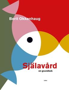 Själavård - en grundbok (e-bok) av Berit Okkenh
