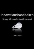 Innovationshandboken - 10 steg från uppfinning till marknad
