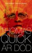 Thomas Quick är död