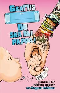 Grattis, du ska bli pappa! (e-bok) av Magnus Re