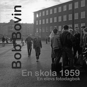 En skola 1959. En elevs fotodagbok.