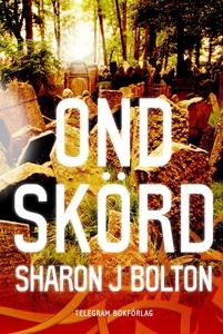 Ond skörd (e-bok) av S.J. Bolton
