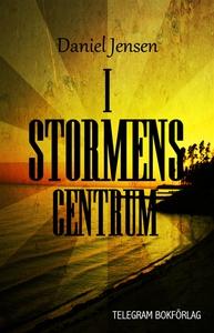 I stormens centrum (e-bok) av Daniel Jensen
