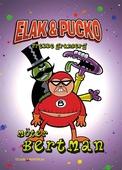 Elak & Pucko : möter Bertman