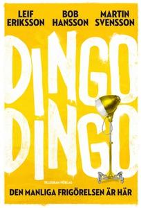 Dingo Dingo : Den manliga frigörelsen är här! (