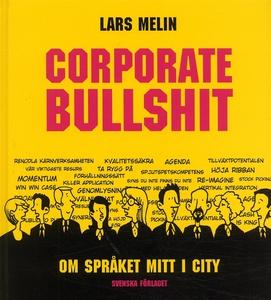 Corporate Bullshit (e-bok) av Lars Melin