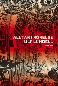 Allt är i rörelse (e-bok) av Ulf Lundell