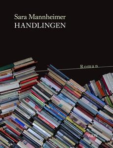 Handlingen (e-bok) av Sara Mannheimer