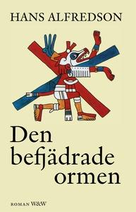 Den befjädrade ormen (e-bok) av Hans Alfredson