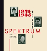 Spektrum 1931-1935 :  Den svenska drömmen : tidskrift och förlag i 1930-talets kultur