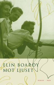 Mot ljuset (e-bok) av Elin Boardy