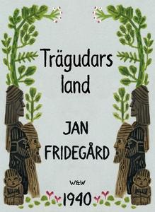 Trägudars land (e-bok) av Jan Fridegård