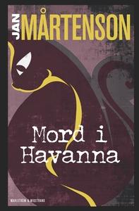 Mord i Havanna (e-bok) av Jan Mårtenson