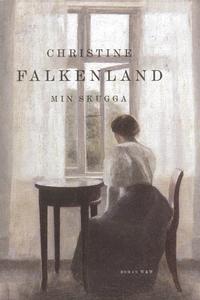 Min skugga (e-bok) av Christine Falkenland
