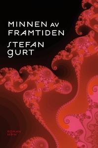 Minnen av framtiden (e-bok) av Stefan Gurt