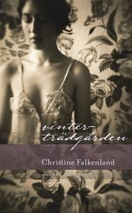 Vinterträdgården (e-bok) av Christine Falkenlan