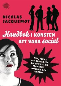 Handbok i konsten att vara social : Tips, trick